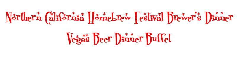 Northern California Homebrew Festival Brewer's Dinner | Vegas Beer Dinner Buffet